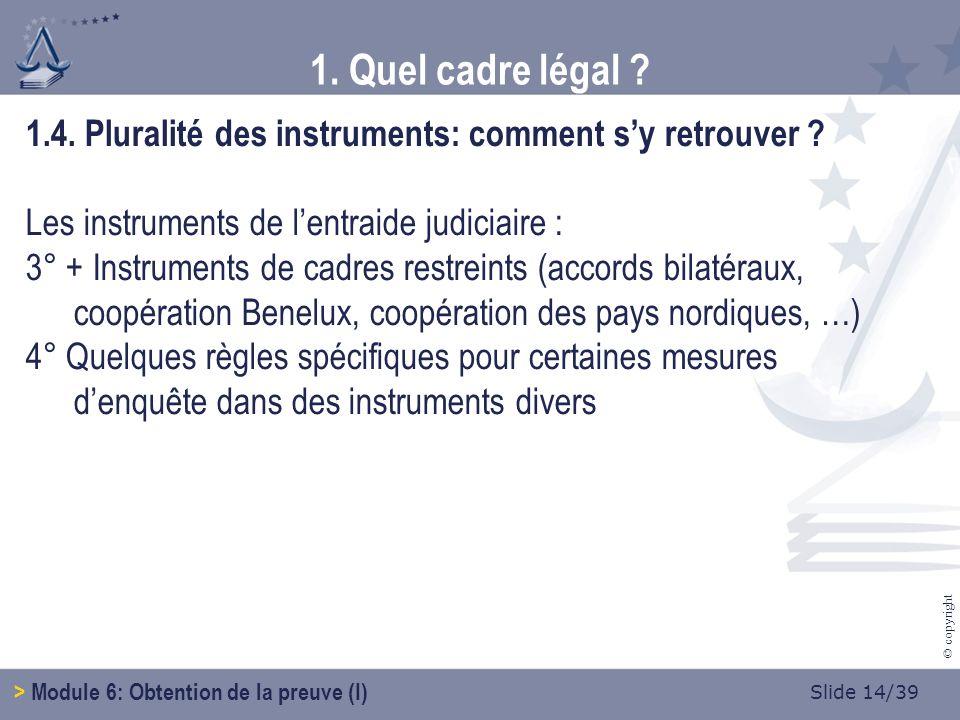 Slide 14/39 © copyright 1.4. Pluralité des instruments: comment sy retrouver .