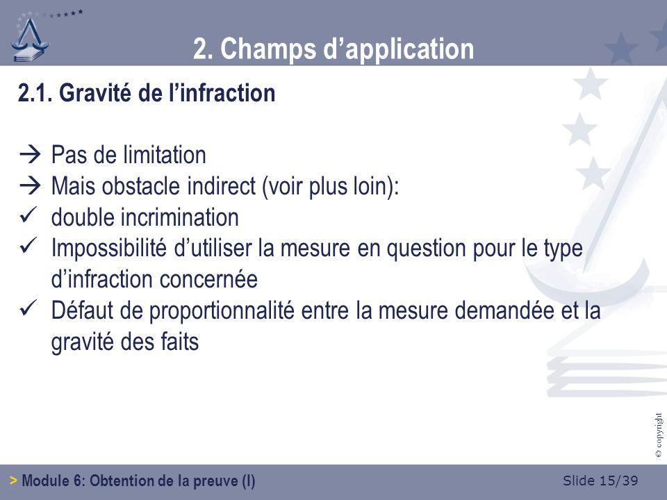 Slide 16/39 © copyright 2.2.Type de procédure Procédure pénale mais aussi : 1.