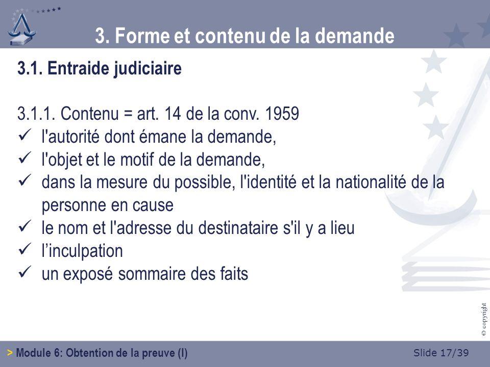Slide 17/39 © copyright 3.1.Entraide judiciaire 3.1.1.