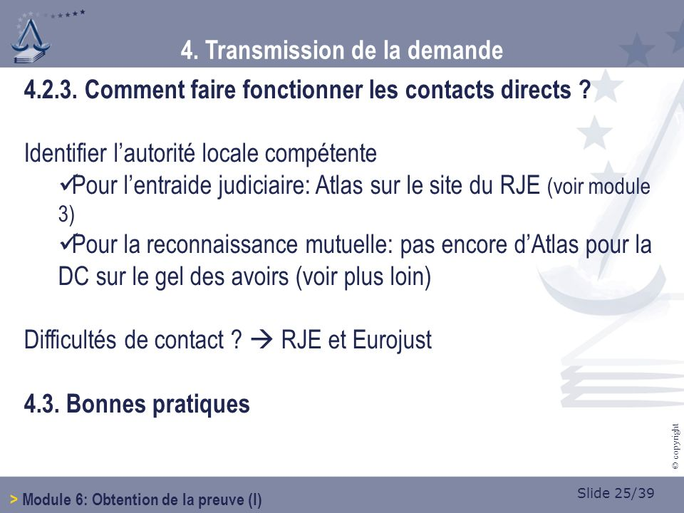 Slide 25/39 © copyright 4.2.3. Comment faire fonctionner les contacts directs .