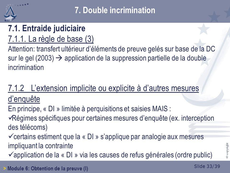 Slide 33/39 © copyright 7.1.Entraide judiciaire 7.1.1.