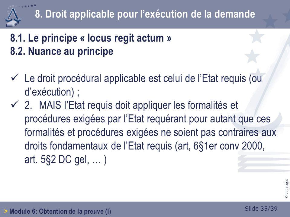 Slide 35/39 © copyright 8.1.Le principe « locus regit actum » 8.2.