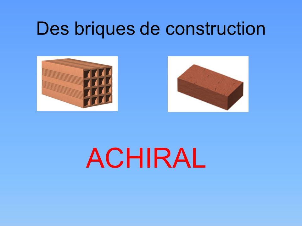 Des briques de construction ACHIRAL