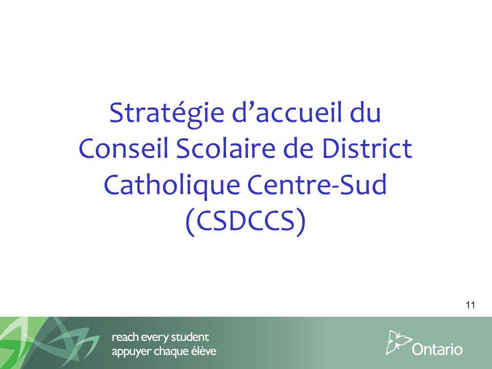 11 Stratégie daccueil du Conseil Scolaire de District Catholique Centre-Sud (CSDCCS)