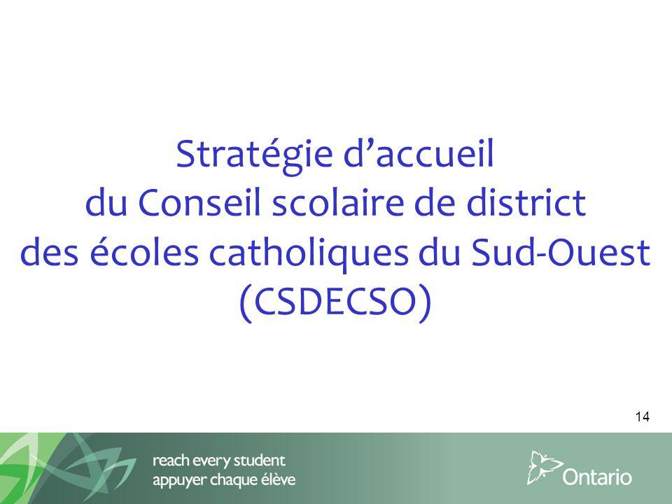 14 Stratégie daccueil du Conseil scolaire de district des écoles catholiques du Sud-Ouest (CSDECSO)