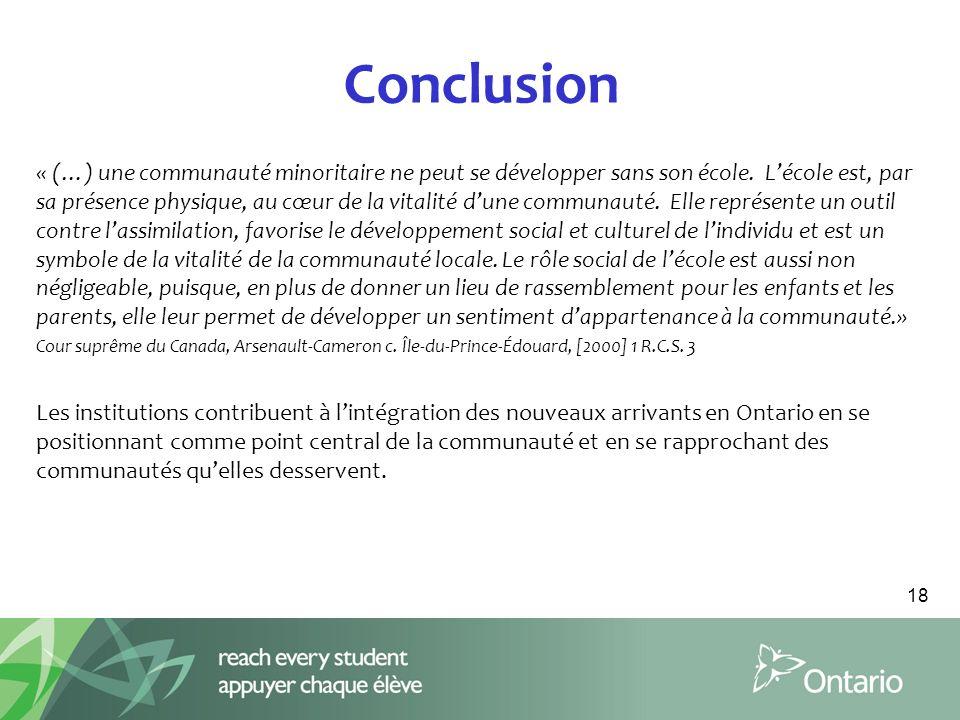 Conclusion « (…) une communauté minoritaire ne peut se développer sans son école.