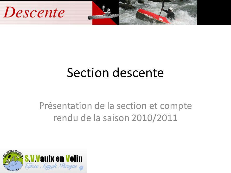 Section descente Présentation de la section et compte rendu de la saison 2010/2011