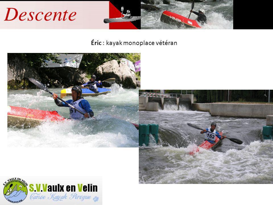 Éric : kayak monoplace vétéran