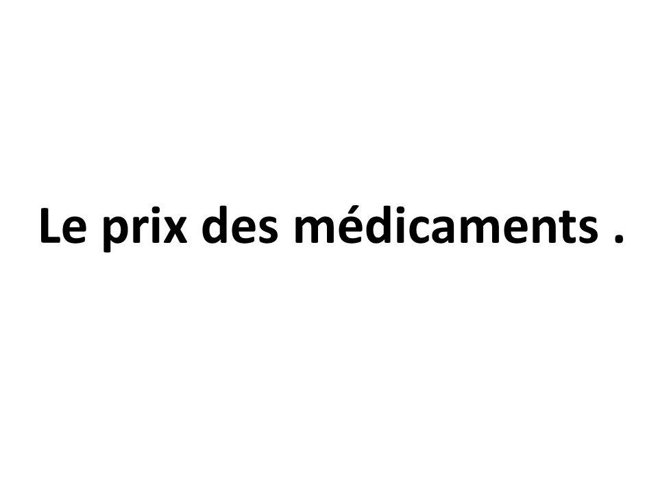 Le prix des médicaments.