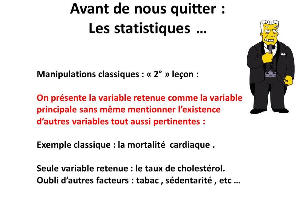 Avant de nous quitter : Les statistiques … Manipulations classiques : « 2° » leçon : On présente la variable retenue comme la variable principale sans