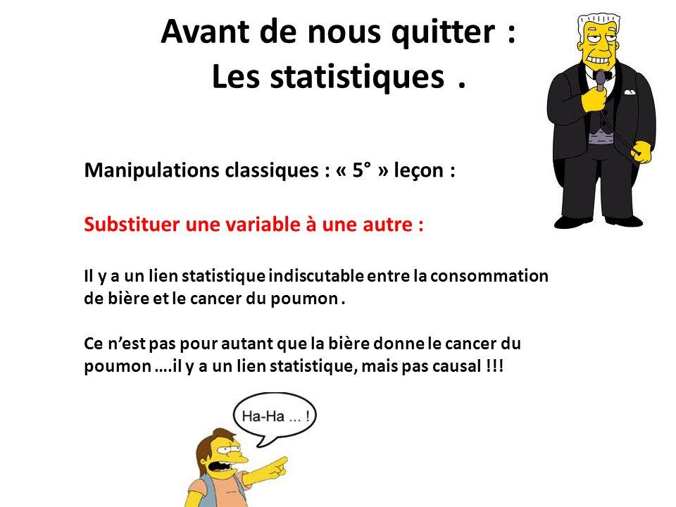 Avant de nous quitter : Les statistiques. Manipulations classiques : « 5° » leçon : Substituer une variable à une autre : Il y a un lien statistique i