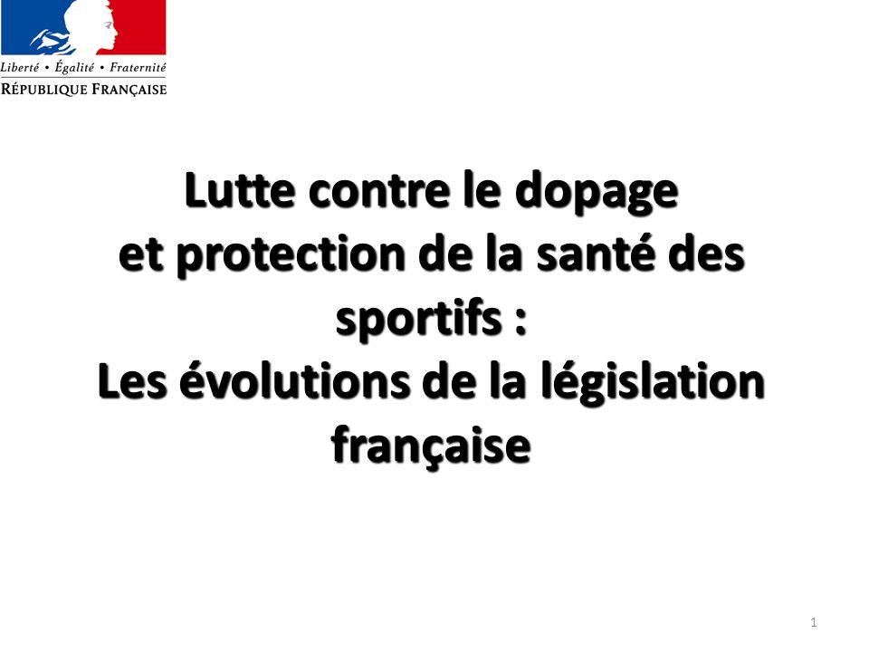 1 Lutte contre le dopage et protection de la santé des sportifs : Les évolutions de la législation française