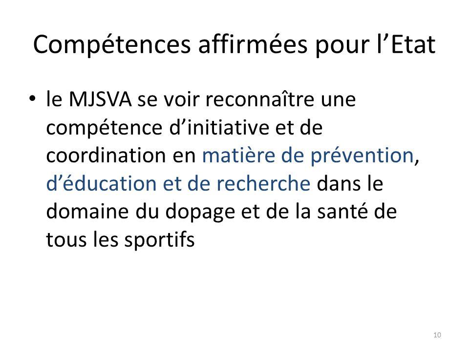 10 Compétences affirmées pour lEtat le MJSVA se voir reconnaître une compétence dinitiative et de coordination en matière de prévention, déducation et