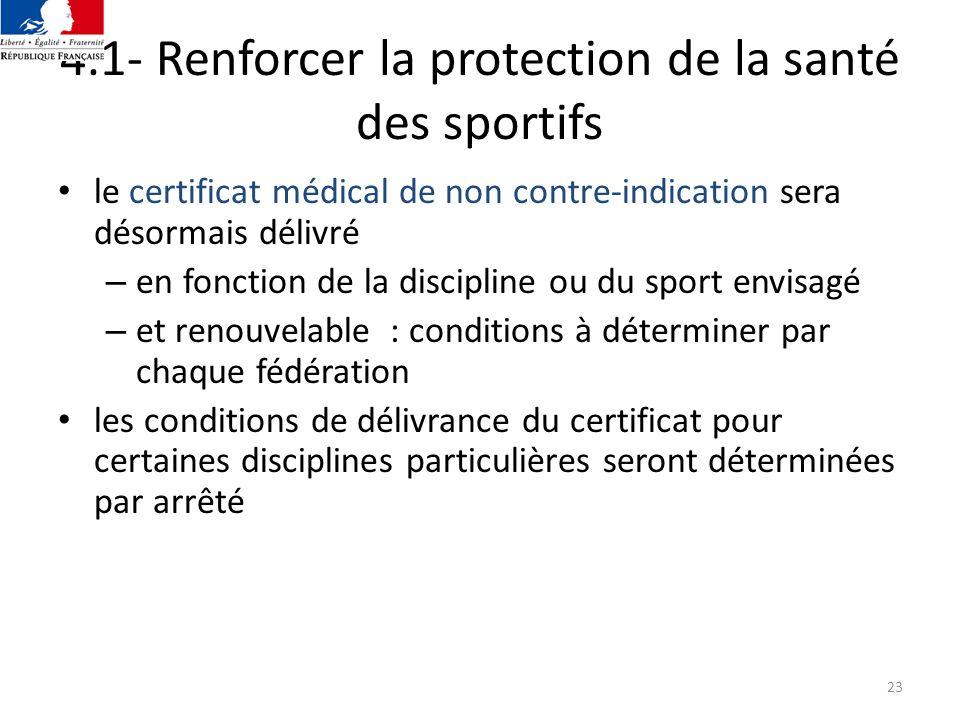 23 4.1- Renforcer la protection de la santé des sportifs le certificat médical de non contre-indication sera désormais délivré – en fonction de la dis