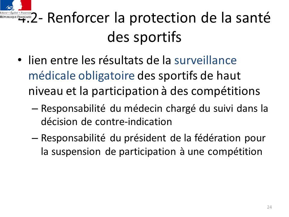 24 4.2- Renforcer la protection de la santé des sportifs lien entre les résultats de la surveillance médicale obligatoire des sportifs de haut niveau