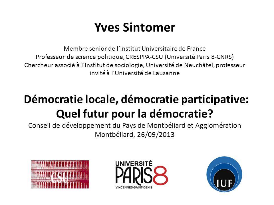 Yves Sintomer Membre senior de lInstitut Universitaire de France Professeur de science politique, CRESPPA-CSU (Université Paris 8-CNRS) Chercheur asso