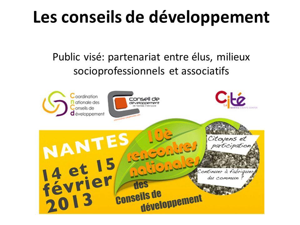 Les conseils de développement Public visé: partenariat entre élus, milieux socioprofessionnels et associatifs