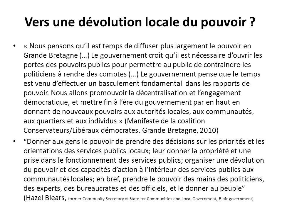 Vers une dévolution locale du pouvoir ? « Nous pensons quil est temps de diffuser plus largement le pouvoir en Grande Bretagne (…) Le gouvernement cro