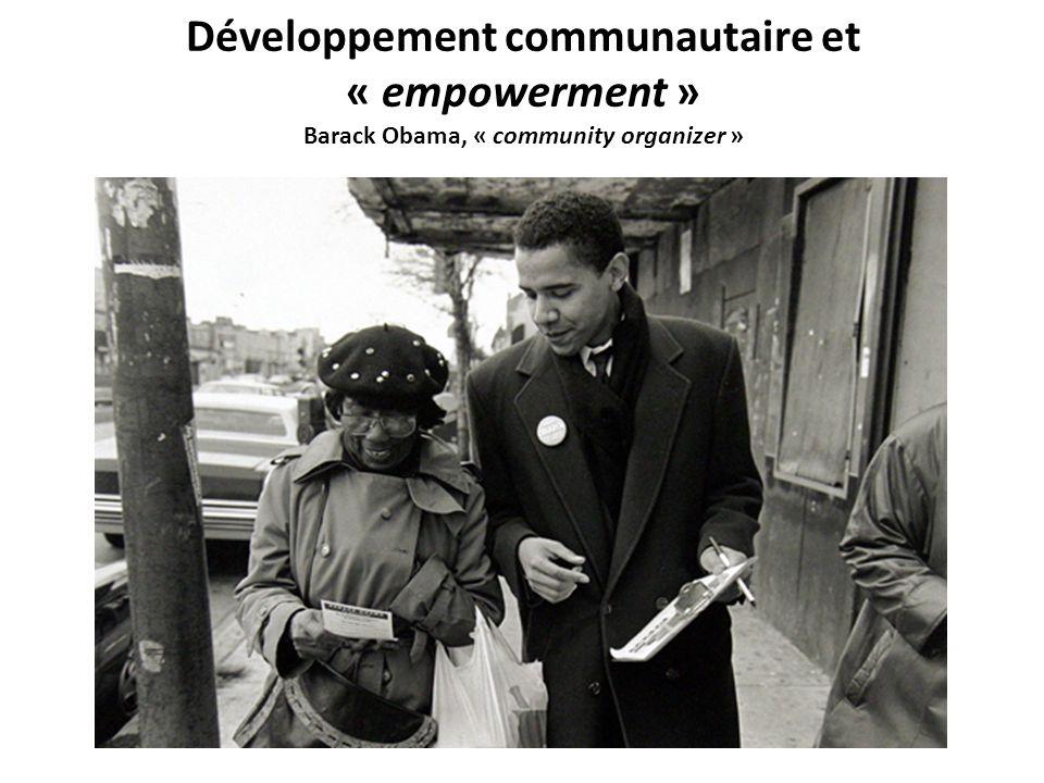 Développement communautaire et « empowerment » Barack Obama, « community organizer »