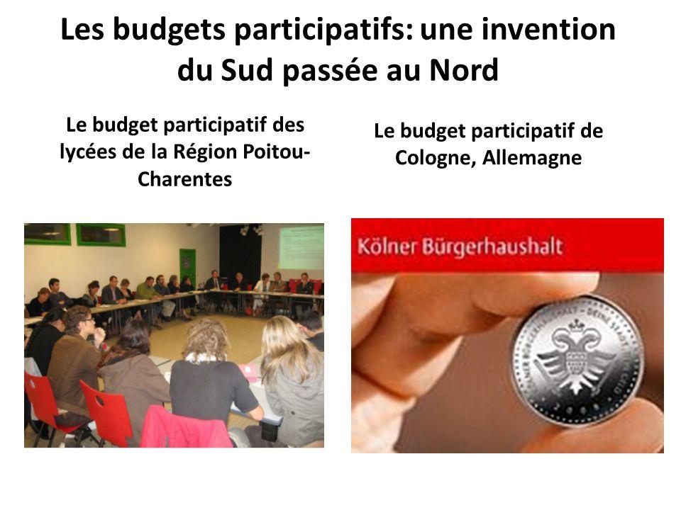 Les budgets participatifs: une invention du Sud passée au Nord Le budget participatif des lycées de la Région Poitou- Charentes Le budget participatif