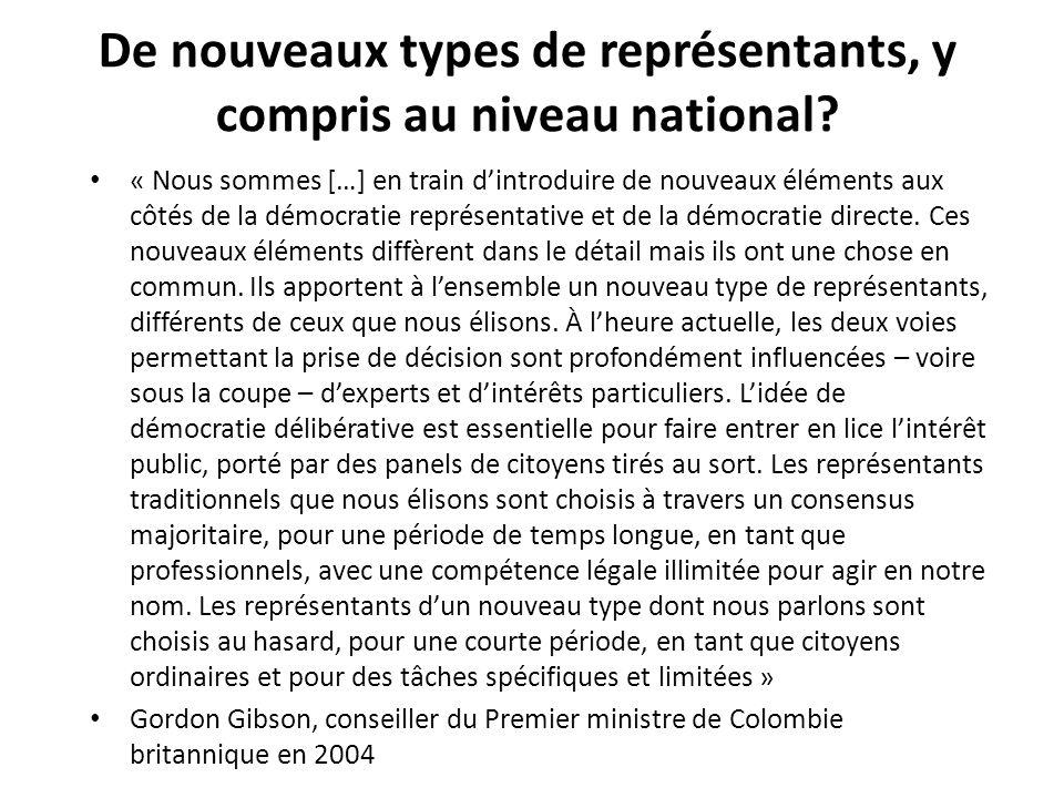 De nouveaux types de représentants, y compris au niveau national? « Nous sommes […] en train dintroduire de nouveaux éléments aux côtés de la démocrat