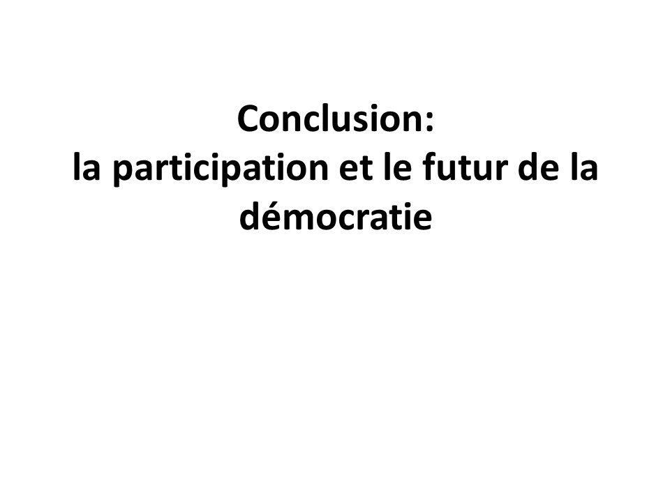 Conclusion: la participation et le futur de la démocratie
