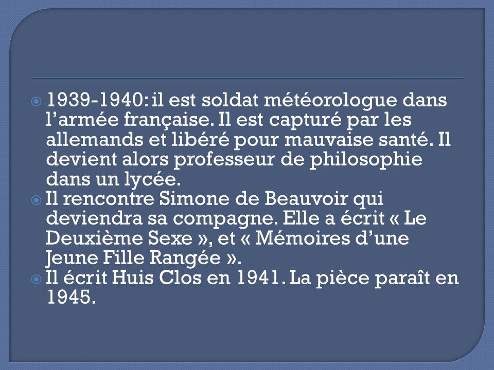 1939-1940: il est soldat météorologue dans larmée française. Il est capturé par les allemands et libéré pour mauvaise santé. Il devient alors professe
