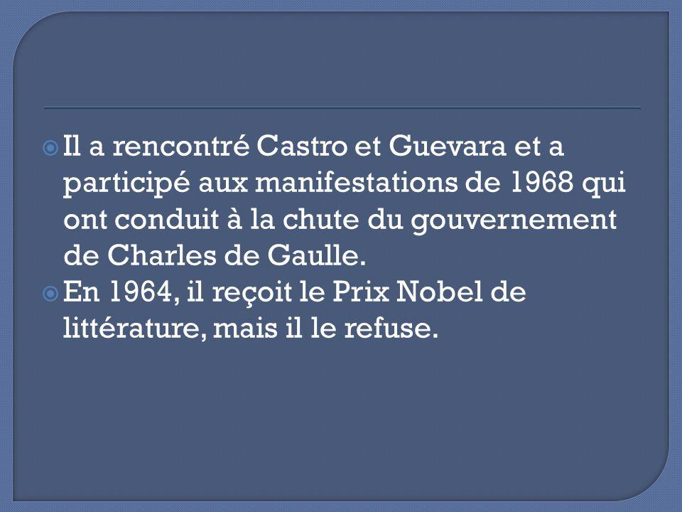 Il a rencontré Castro et Guevara et a participé aux manifestations de 1968 qui ont conduit à la chute du gouvernement de Charles de Gaulle. En 1964, i
