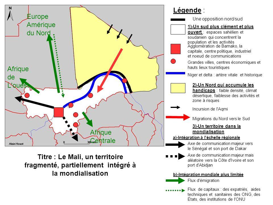 Afrique Centrale Afrique de L'ouest Europe Amérique du Nord Titre : Le Mali, un territoire fragmenté, partiellement intégré à la mondialisation Légend