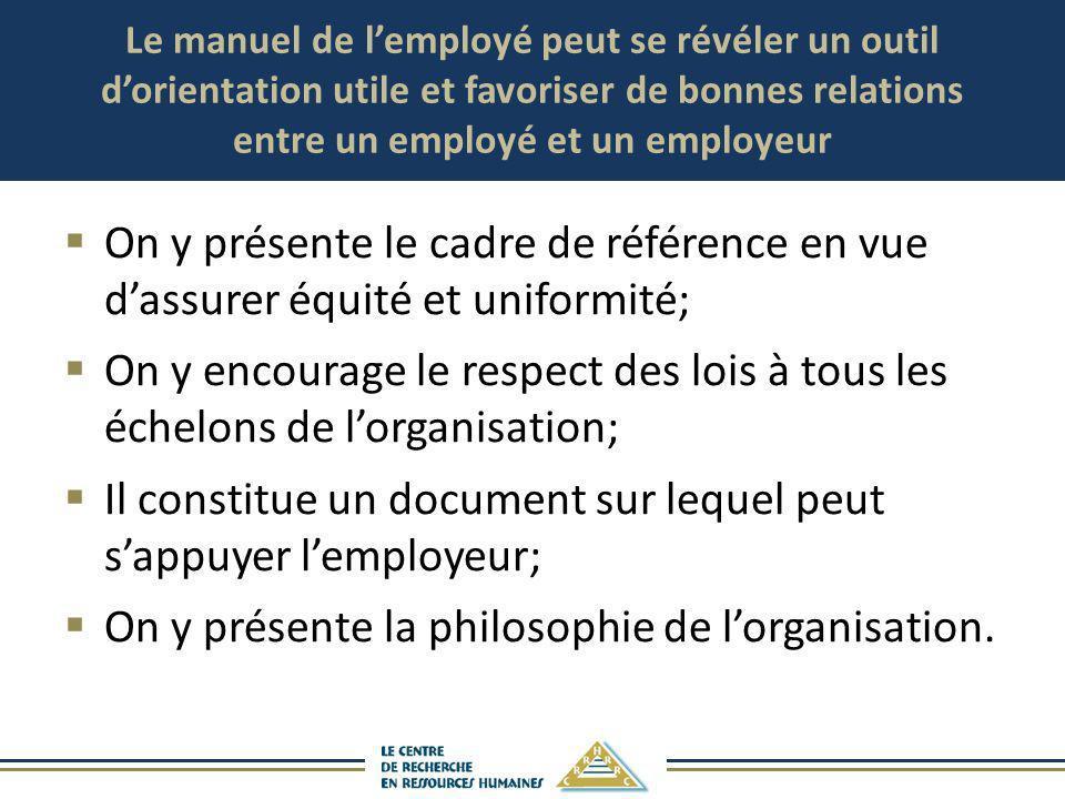 Le manuel de lemployé peut se révéler un outil dorientation utile et favoriser de bonnes relations entre un employé et un employeur On y présente le c