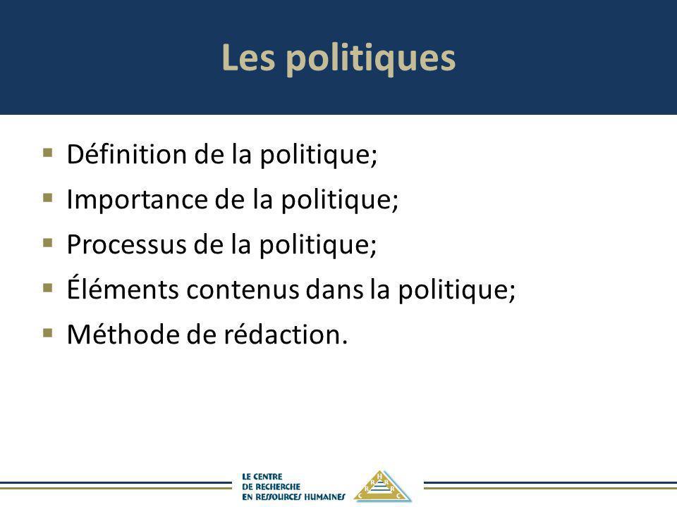 Les politiques Définition de la politique; Importance de la politique; Processus de la politique; Éléments contenus dans la politique; Méthode de réda