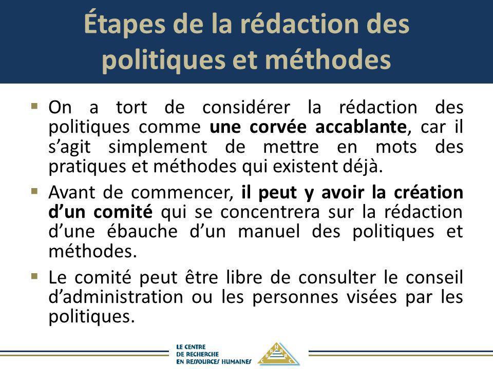 Étapes de la rédaction des politiques et méthodes On a tort de considérer la rédaction des politiques comme une corvée accablante, car il sagit simple