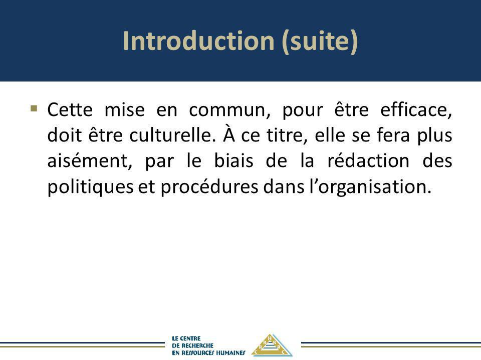 Introduction (suite) Cette mise en commun, pour être efficace, doit être culturelle. À ce titre, elle se fera plus aisément, par le biais de la rédact