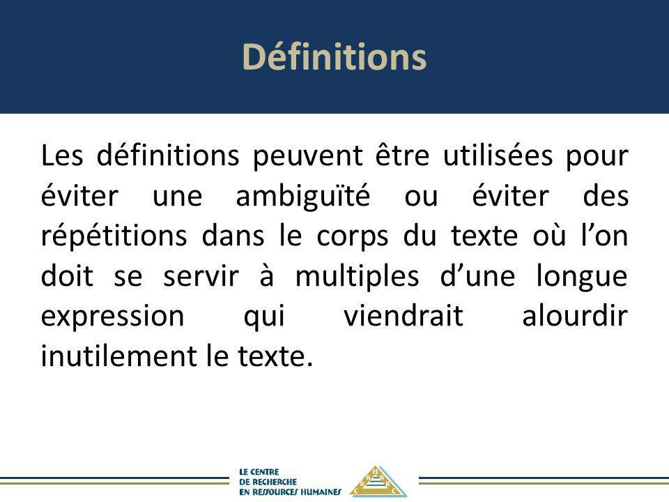 Définitions Les définitions peuvent être utilisées pour éviter une ambiguïté ou éviter des répétitions dans le corps du texte où lon doit se servir à