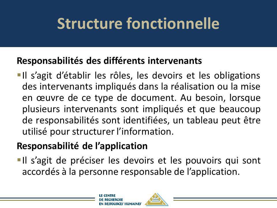 Structure fonctionnelle Responsabilités des différents intervenants Il sagit détablir les rôles, les devoirs et les obligations des intervenants impli