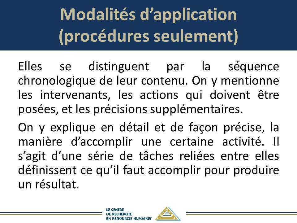 Modalités dapplication (procédures seulement) Elles se distinguent par la séquence chronologique de leur contenu. On y mentionne les intervenants, les
