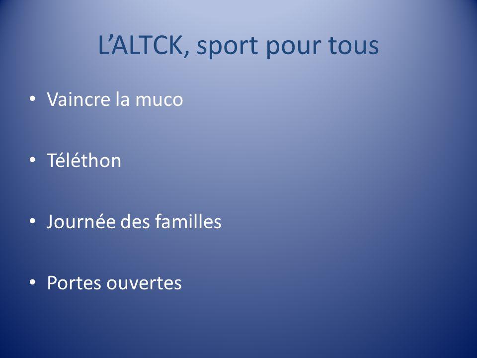 LALTCK, sport pour tous Vaincre la muco Téléthon Journée des familles Portes ouvertes