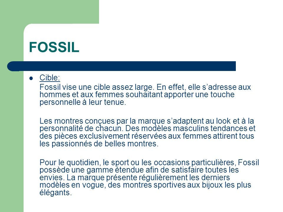 FOSSIL Cible: Fossil vise une cible assez large.
