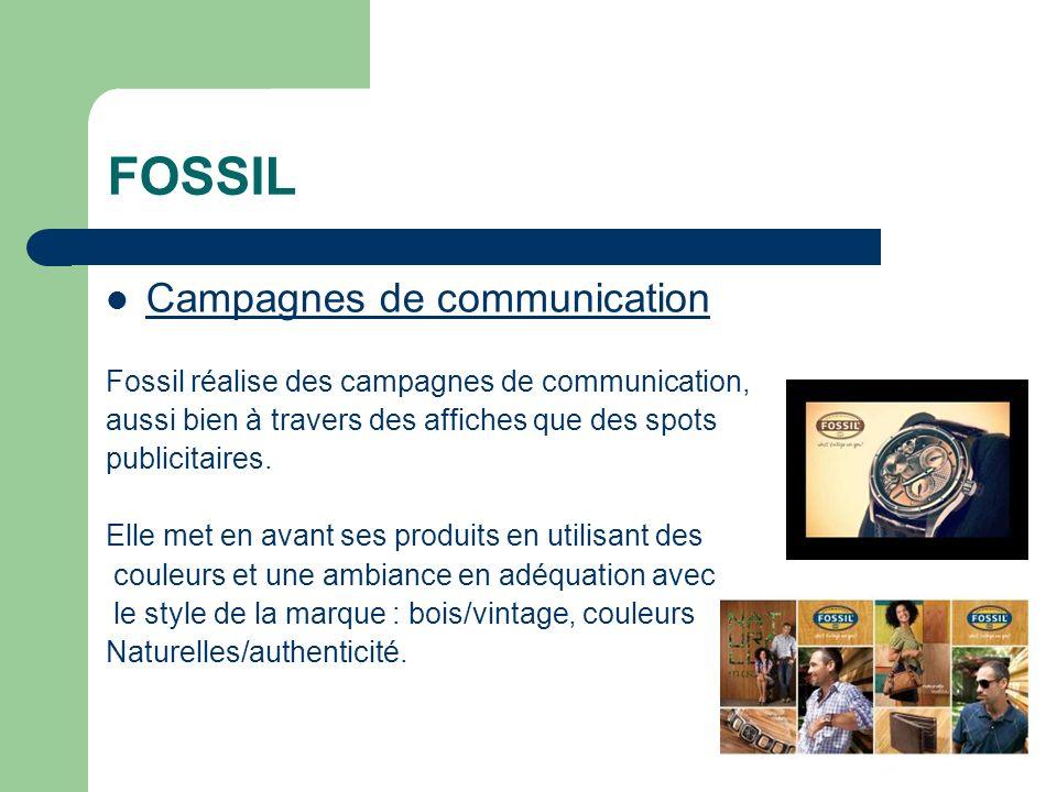 FOSSIL Campagnes de communication Fossil réalise des campagnes de communication, aussi bien à travers des affiches que des spots publicitaires.
