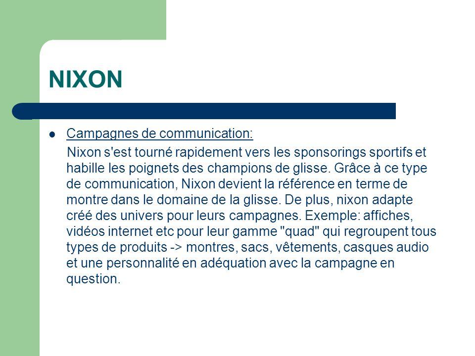 NIXON Campagnes de communication: Nixon s est tourné rapidement vers les sponsorings sportifs et habille les poignets des champions de glisse.