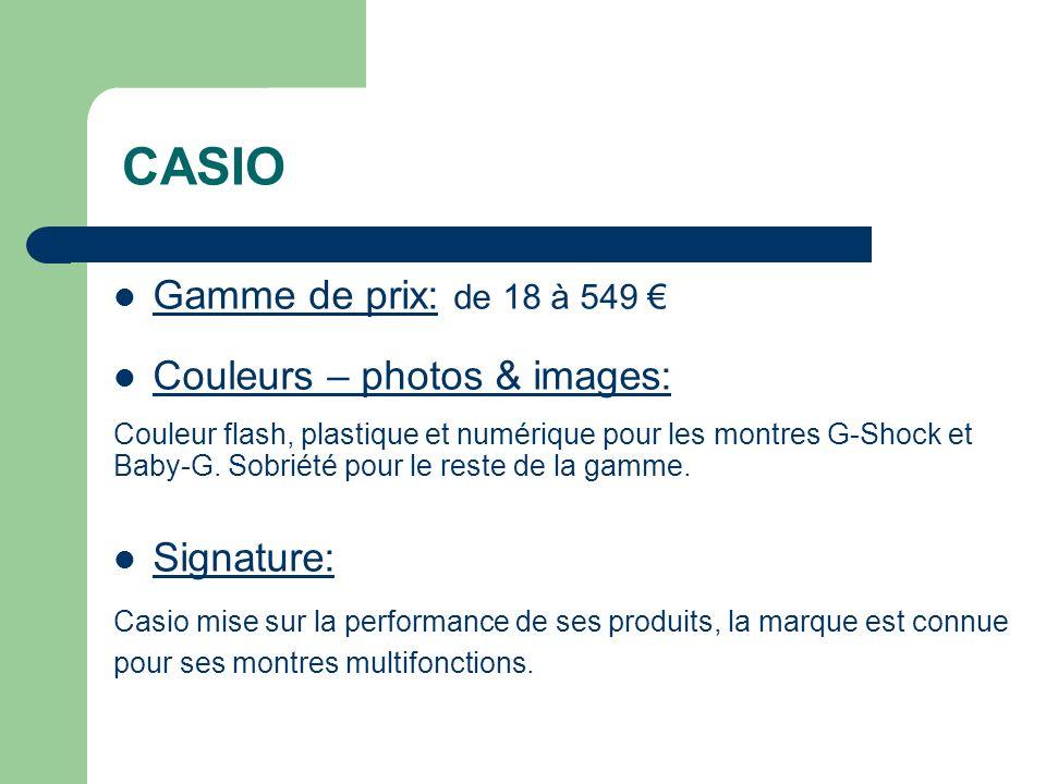 CASIO Gamme de prix: de 18 à 549 Couleurs – photos & images: Couleur flash, plastique et numérique pour les montres G-Shock et Baby-G.