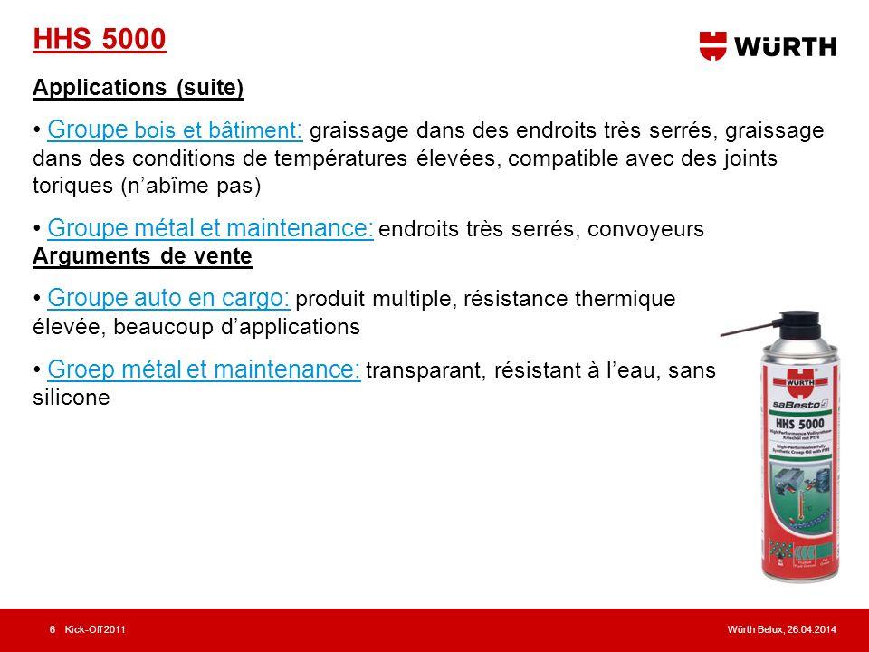 Würth Belux, 26.04.2014Kick-Off 20116 HHS 5000 Arguments de vente Groupe auto en cargo: produit multiple, résistance thermique élevée, beaucoup dappli