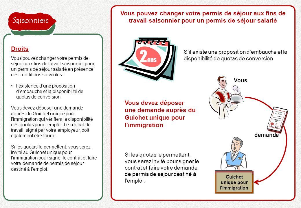 la proposition de l'employeur est acceptée Vous pouvez changer votre permis de séjour aux fins de travail saisonnier pour un permis de séjour salarié
