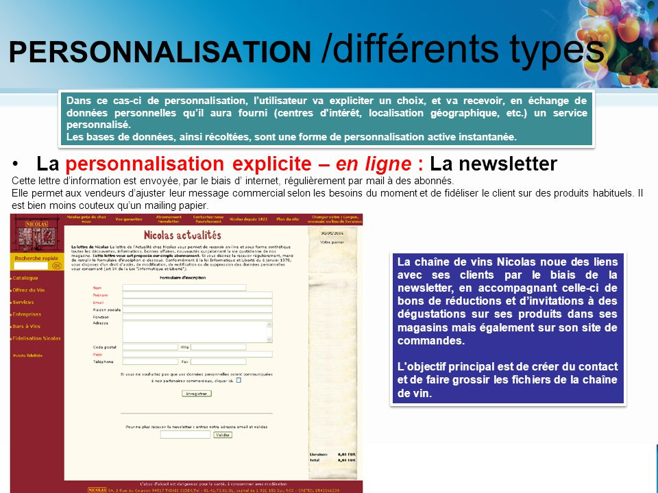 PERSONNALISATION /différents types La personnalisation explicite – en ligne : La newsletter Cette lettre dinformation est envoyée, par le biais d inte