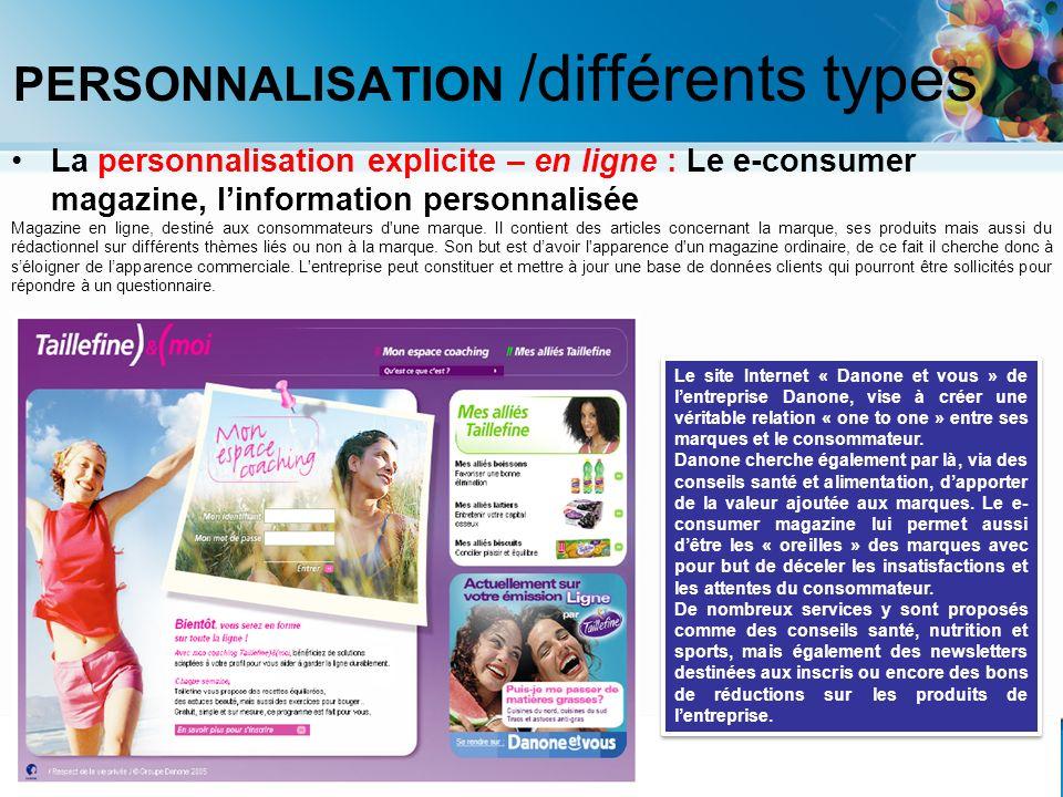 PERSONNALISATION /différents types La personnalisation explicite – en ligne : Le e-consumer magazine, linformation personnalisée Magazine en ligne, de
