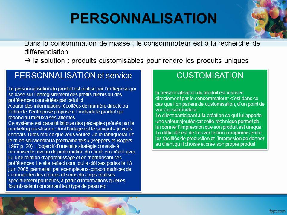 Dans la consommation de masse : le consommateur est à la recherche de différenciation la solution : produits customisables pour rendre les produits un