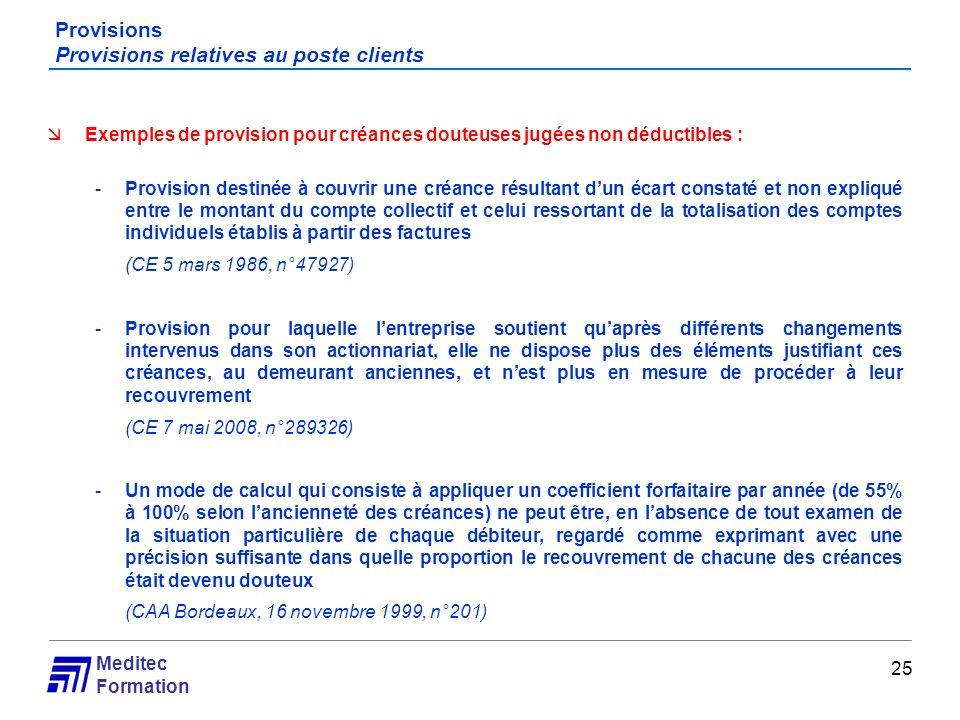 Meditec Formation Provisions Provisions relatives au poste clients 25 Exemples de provision pour créances douteuses jugées non déductibles : -Provisio