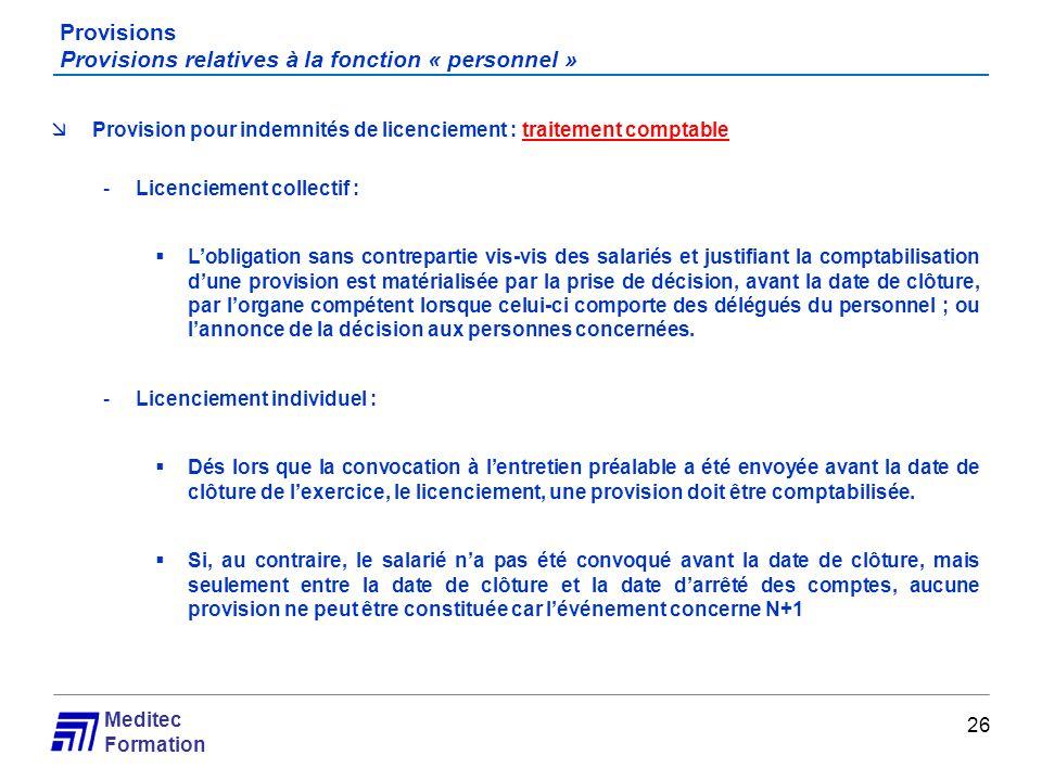 Meditec Formation Provisions Provisions relatives à la fonction « personnel » 26 Provision pour indemnités de licenciement : traitement comptable -Lic
