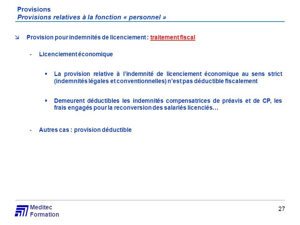 Meditec Formation Provisions Provisions relatives à la fonction « personnel » 27 Provision pour indemnités de licenciement : traitement fiscal -Licenc