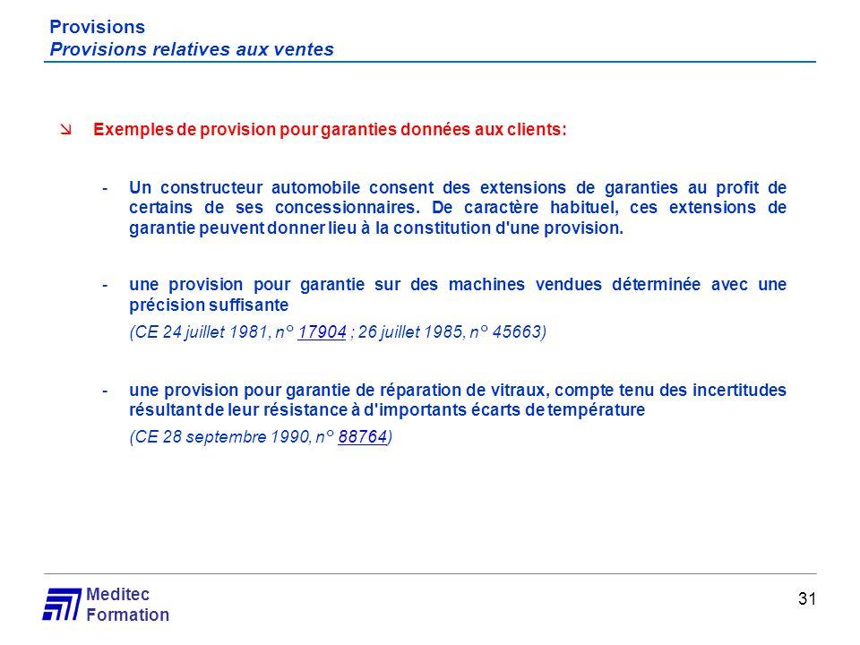 Meditec Formation Provisions Provisions relatives aux ventes Exemples de provision pour garanties données aux clients: -Un constructeur automobile con